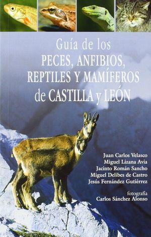 GUÍA DE LOS PECES, ANFIBIOS, REPTILES Y MAMÍFEROS DE CASTILLA Y LEÓN