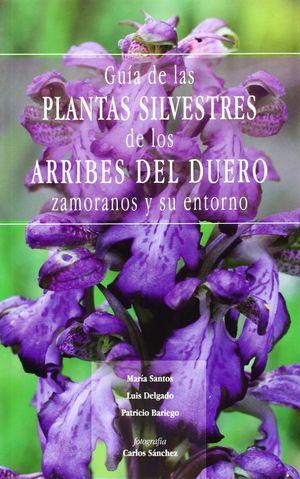 GUÍA DE LAS PLANTAS SILVESTRES DE LOS ARRIBES DEL DUERO ZAMORANOS Y SU ENTORNO *