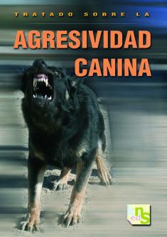 TRATADO SOBRE LA AGRESIVIDAD CANINA *