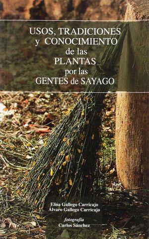 USOS, TRADICIONES Y CONOCIMIENTOS DE LAS PLANTAS POR LAS GENTES DE SAYAGO