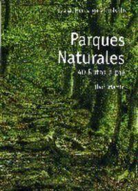 PARQUES NATURALES : 40 RUTAS A PIE