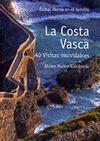 LA COSTA VASCA : 40 VISITAS INOLVIDABLES *