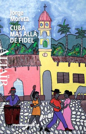 CUBA, MÁS ALLÁ DE FIDEL *