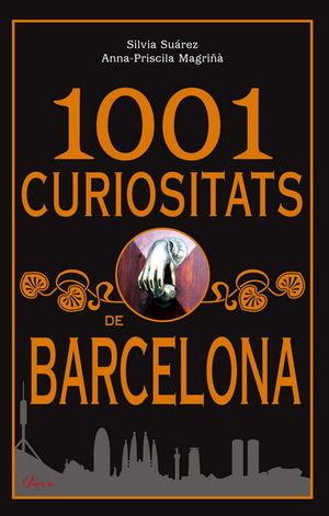 1001 CURIOSITATS DE BARCELONA *