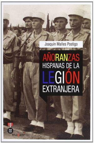 AÑORANZAS HISPANAS DE LA LEGIÓN EXTRANJERA *