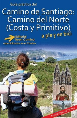 GUÍA PRÁCTICA DEL CAMINO DE SANTIAGO: CAMINO DEL NORTE (COSTA Y PRIMITIVO) *