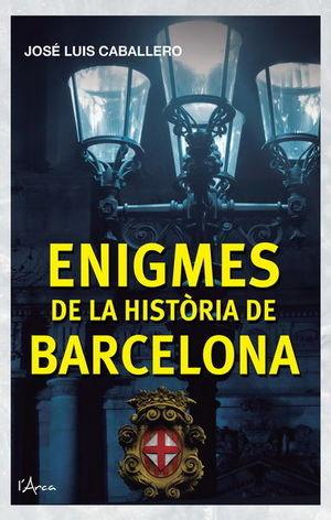 ENIGMES DE LA HISTÒRIA DE BARCELONA *