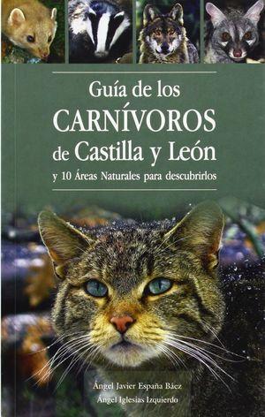 GUÍA DE LOS CARNÍVOROS DE CASTILLA Y LEÓN Y 10 RUTAS NATURALES PARA DESCUBRIR  *