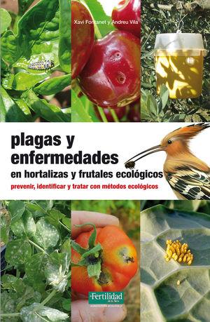 PLAGAS Y ENFERMEDADES EN HORTALIZAS Y FRUTALES ECOLÓGICOS *