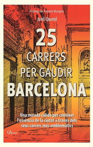 25 CARRERS PER GAUDIR BARCELONA *