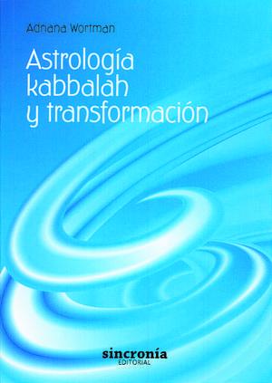 ASTROLOGÍA, KABBALAH Y TRANSFORMACIÓN *