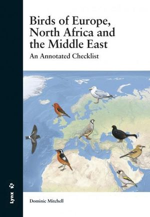 BIRDS OF EUROPE, NORTH AFRICA AND THE MIDDLE EAST *