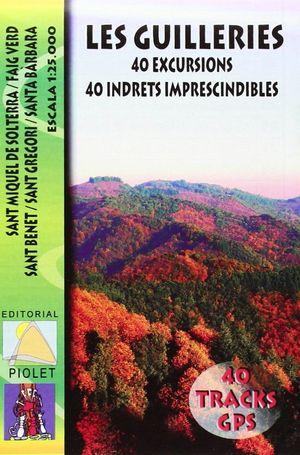 LES GUILLERIES. 40 EXCURSIONS , 40 INDRETS IMPRESCINDIBLES