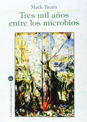 TRES MIL AÑOS ENTRE LOS MICROBIOS *