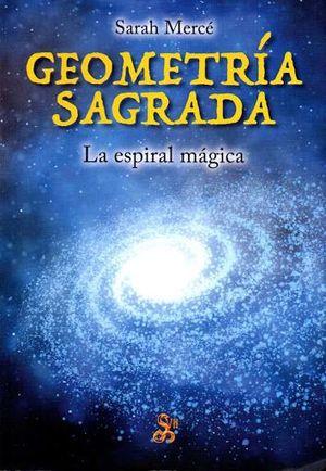GEOMETRIA SAGRADA LA ESPIRAL MAGICA *