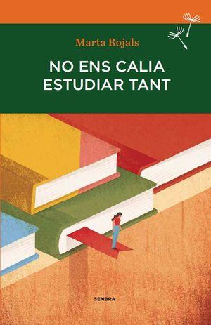 NO ENS CALIA ESTUDIAR TANT *