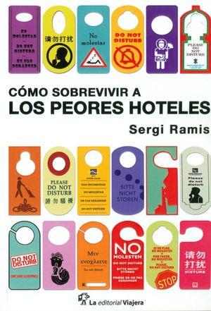 COMO SOBREVIVIR A LOS PEORES HOTELES *