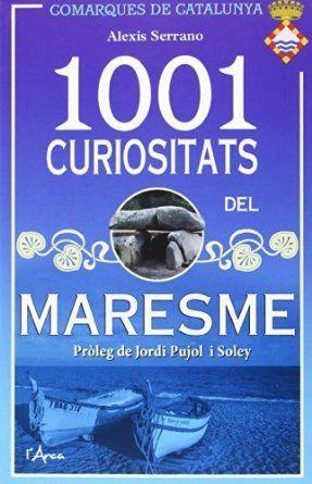 1001 CURIOSITATS DEL MARESME *