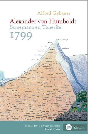 ALEXANDER VON HUMBOLDT. 1799 SU SEMANA EN TENERIFE
