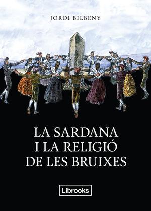LA SARDANA I LA RELIGIÓ DE LES BRUIXES *