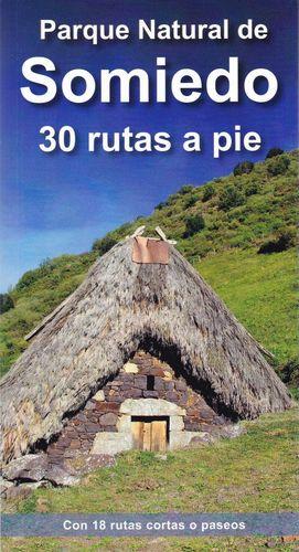 PARQUE NATURAL DE SOMIEDO. 30 RUTAS A PIE  *