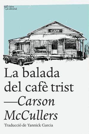 LA BALADA DEL CAFÈ TRIST *