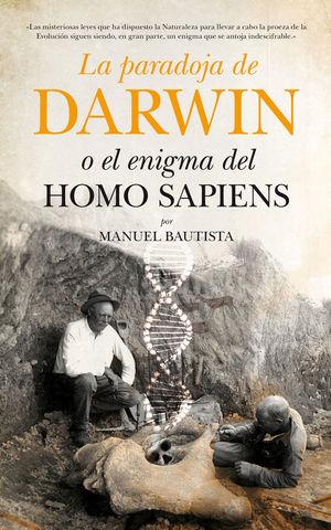 LA PARADOJA DE DARWIN O EL ENIGMA DEL HOMO SAPIENS *