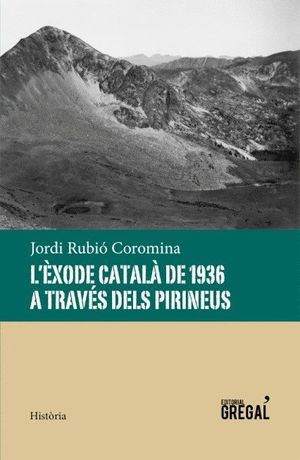 L'ÈXODE CATALÀ DE 1936 A TRAVÉS DELS PIRINEUS *