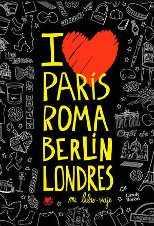 PARÍS ROMA BERLÍN LONDRES. MI LIBRO-VIAJE *