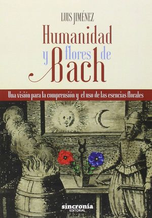 HUMANIDAD Y FLORES DE BACH  *