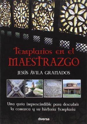 TEMPLARIOS EN EL MAESTRAZGO