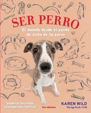 SER PERRO *