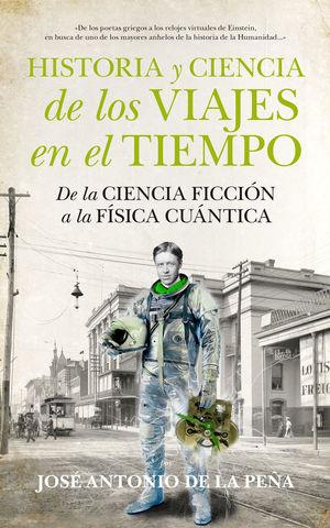 HISTORIA Y CIENCIA DE LOS VIAJES EN EL TIEMPO *