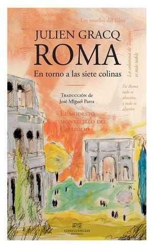 ROMA. EN TORNO A LAS SIETE COLINAS *