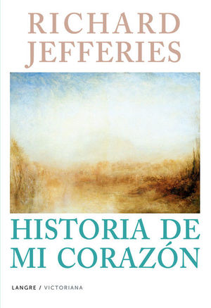 RICHARD JEFFERIES HISTORIA DE MI CORAZON  *