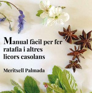 MANUAL FÀCIL PER FER RATAFIA I ALTRES LICORS CASOLANS