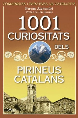 1001 CURIOSITATS DELS PIRINEUS CATALANS *
