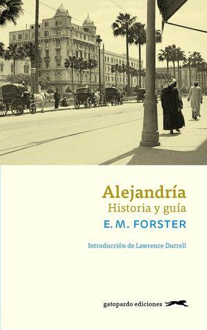 ALEJANDRIA. HISTORIA Y GUIA *