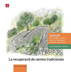 LA RECUPERACIÓ DE CAMINS TRADICIONALS *