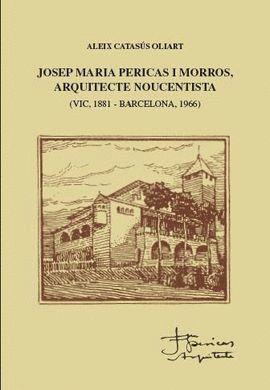 JOSEP MARIA PERICAS I MORROS, ARQUITECTE NOUCENTISTA *