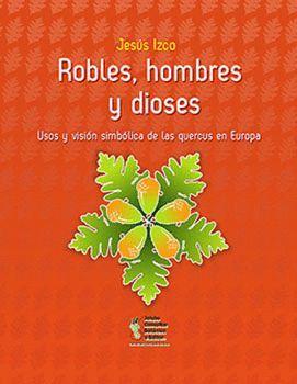 ROBLES, HOMBRES Y DIOSES