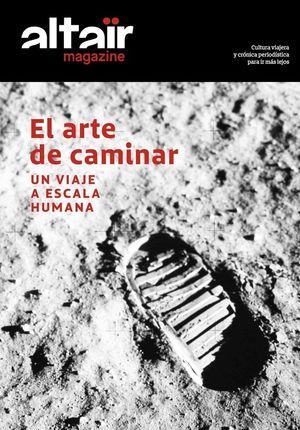 08 EL ARTE DE CAMINAR -ALTAIR MAGAZINE *
