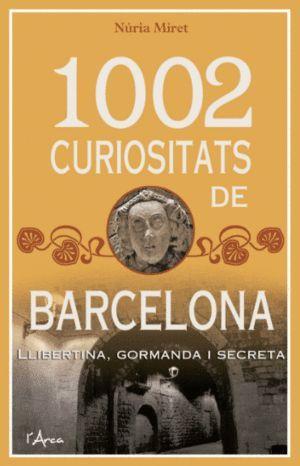 1002 CURIOSITATS DE BARCELONA *