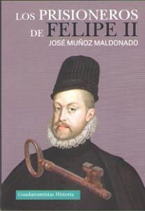 LOS PRISIONEROS DE FELIPE II *