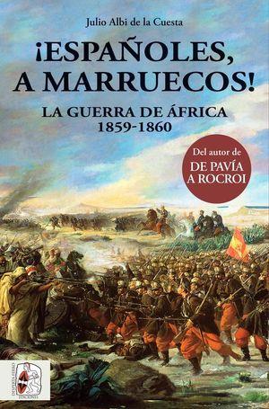 ¡ESPAÑOLES, A MARRUECOS! *