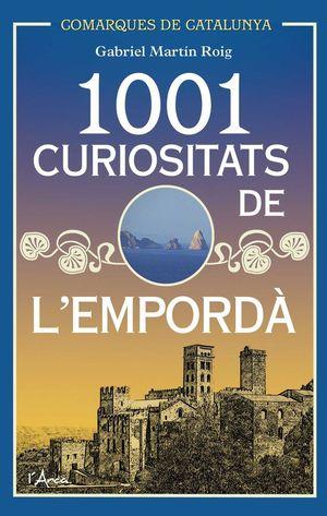 1001 CURIOSITATS DE L'EMPORDÀ *