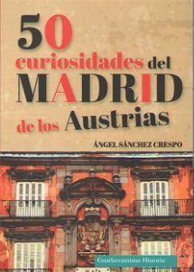 50 CURIOSIDADES DEL MADRID DE LOS AUSTRIAS *