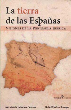LA TIERRA DE LAS ESPAÑAS *
