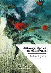 BARBARROJA, EL PIRATA DEL MEDITERRÁNEO *