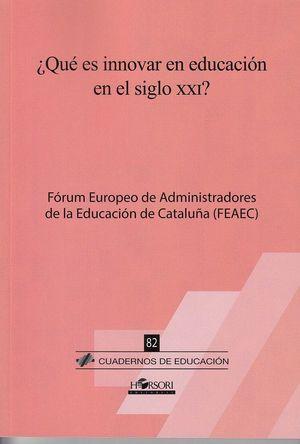 QUE ES INNOVAR EN EDUCACION EN EL SIGLO XXI? *